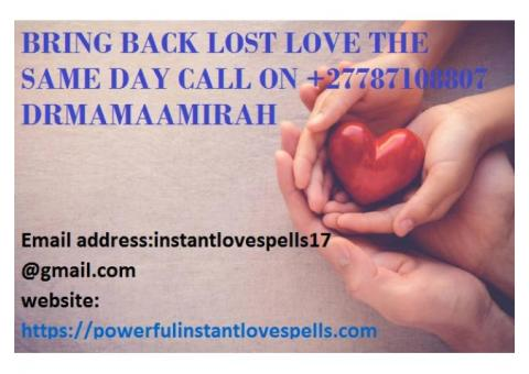 REAL LOST LOVE SPELLS THAT WORK INSTANTLY !!!+27787108807!!!/ USA / CANADA / NAMIBIA /SINGAPOLE